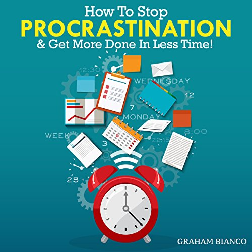 How to Stop Procrastination & Get More Done in Less Time! audiobook cover art