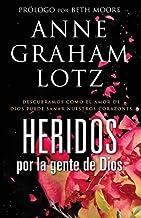 Heridos Por la Gente de Dios = Wounded by God's People
