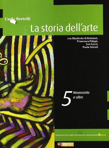 La storia dell'arte. Per le Scuole superiori. Con espansione online. Novecento e XXI secolo (Vol. 5)