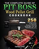 The Complete Guide of Pit Boss Wood Pellet Grill Cookbook