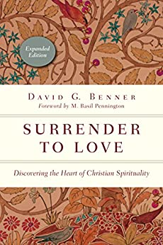 Surrender to Love: Discovering the Heart of Christian Spirituality (The Spiritual Journey) by [David G. Benner, M. Basil Pennington]
