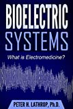 Bioelectric Systems: What is Electromedicine? (English Edition)
