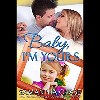 Baby, I'm Yours     Life, Love and Babies Book 2              By:                                                                                                                                 Samantha Chase                               Narrated by:                                                                                                                                 Coleen Marlo                      Length: 4 hrs and 20 mins     33 ratings     Overall 4.3