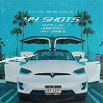44 SHOTS