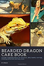 Bearded Dragon Care Book: Essential Log Book To Care & Husbandry For Bearded Dragon Pet Owners; Daily Symptoms Tracker Journal of Beardie & Record ... of Bearded Dragon Habitat and Terrarium