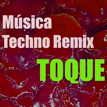 Toque Música Techno Remix