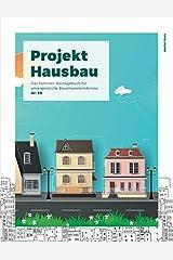 Projekt Hausbau - Das Familien-Bautagebuch für unvergessliche Bauphasenerlebnisse (#20) Taschenbuch