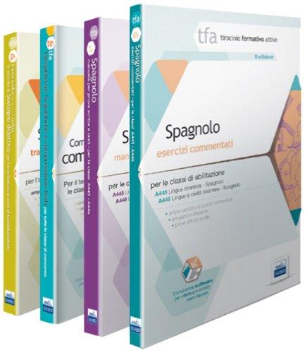 TFA. Classi A445-A446 per prove scritte e orali. Manuali di teoria ed esercizi di lingua e cultura spagnola. Kit completo. Con software di simulazione (Tirocinio formativo attivo)