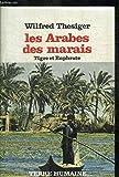 Les Arabes des marais - Tigre et Euphrate