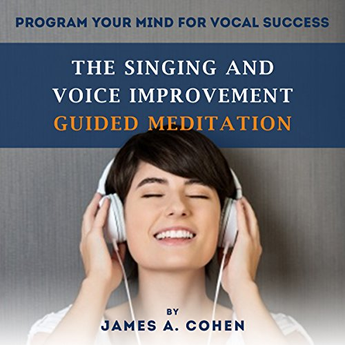 The Singing and Voice Improvement Guided Meditation audiobook cover art
