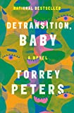 Detransition, Baby: A Novel