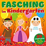 Fasching im Kindergarten - 20 Kinderlieder für die Faschings-Party