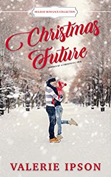 Christmas Future: Inspired by A Christmas Carol by [Valerie Ipson]