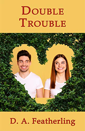 Book: Double Trouble (Second Time Around Series Book 3) by D. A. Featherling
