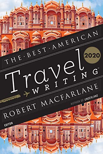 Compare Textbook Prices for Best American Travel Writing 2020 The Best American Series ®  ISBN 9780358362036 by Wilson, Jason,Macfarlane, Robert