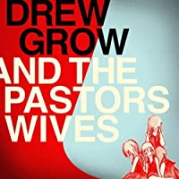 Drew Grow & the Pastors Wives [Analog]