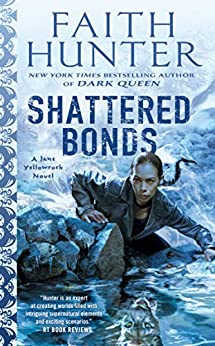 Shattered Bonds (Jane Yellowrock Book 13) by [Faith Hunter]