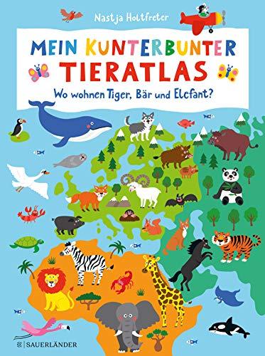 Mein kunterbunter Tieratlas: Wo wohnen Tiger, Bär und Elefant?