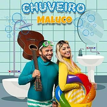 Chuveiro Maluco