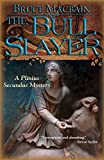 Image of The Bull Slayer: A Plinius Secundus Mystery (Plinius Secundus Series)