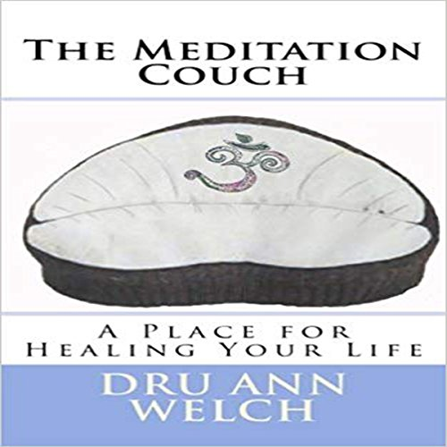 The Meditation Couch     A Place for Healing Your Life              By:                                                                                                                                 Dru Ann Welch                               Narrated by:                                                                                                                                 Carrie Burgess                      Length: 50 mins     Not rated yet     Overall 0.0