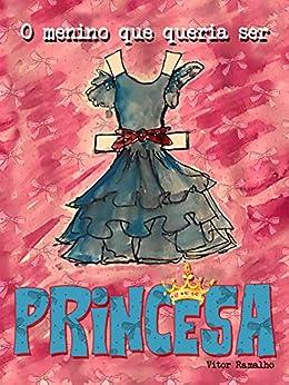 O menino que queria ser princesa por [Vitor Ramalho, Herschell Ramalho]