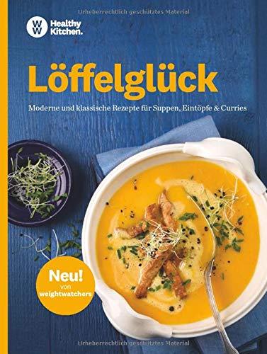 WW - Löffelglück: Moderne und klassische Rezepte für Suppen, Eintöpfe & Curries