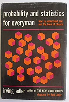 Hardcover Probability and Statistics for Everyman: How to Understand and Use the Laws of Chance Book