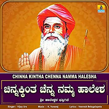 Chinna Kintha Chenna Namma Halesha - Single