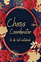 Chaos Coordinator To Do List Notebook