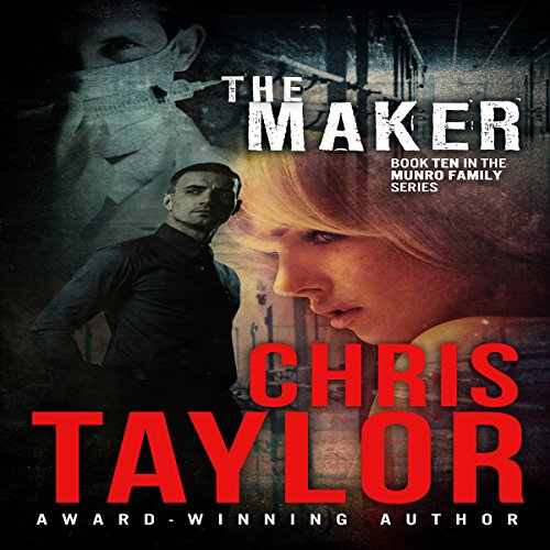 The Maker     The Munro Family Series, Book 10              By:                                                                                                                                 Chris Taylor                               Narrated by:                                                                                                                                 Aiden Snow                      Length: 9 hrs and 6 mins     9 ratings     Overall 4.6