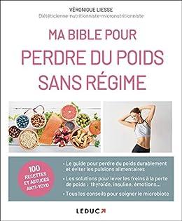 Ma bible pour perdre du poids sans régime par [Véronique Liesse]