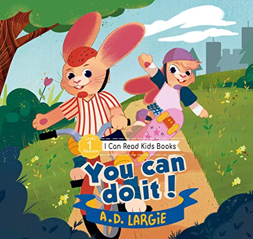 You Can Do It: A Benny & Jenny Bunny Adventure: I can read kindergarten books (I Can Read Kids Books Book 12) (English Edition)