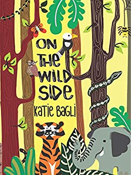 On the Wild Side by [Katie Bagli, Sanctuary Asia]