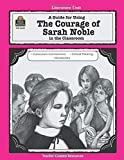 A Guide for Using The Courage of Sarah Noble in the Classroom (Literature Unit)