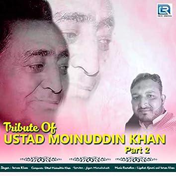 Tribute Of Ustad Moinuddin Khan, Pt. 2