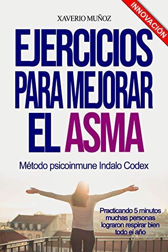 EJERCICIOS PARA MEJORAR EL ASMA (Indalo Codex nº 30)
