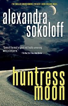 Huntress Moon (The Huntress/FBI Thrillers Book 1) by [Alexandra Sokoloff]