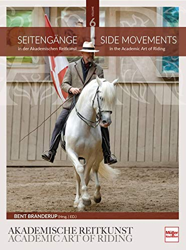 Seitengänge in der Akademischen Reitkunst: Side Movements in the Academic Art of Riding