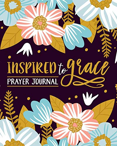 Inspired To Grace Prayer Journal