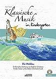 Die Moldau (inkl. CD): Klassische Musik im Kindergarten (Hören - Singen - Bewegen - Klingen)