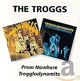 From Nowhere/Trogglodynamite