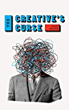 The Creative's Curse: A Book for Highly Creative People Who Need Motivation