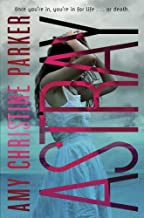 Astray (Gated Sequel) by Amy Christine Parker (August 26,2014)