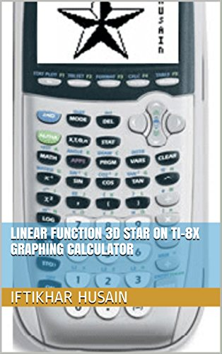 Linear Function 3D Star on TI-8X Graphing Calculator (English Edition)