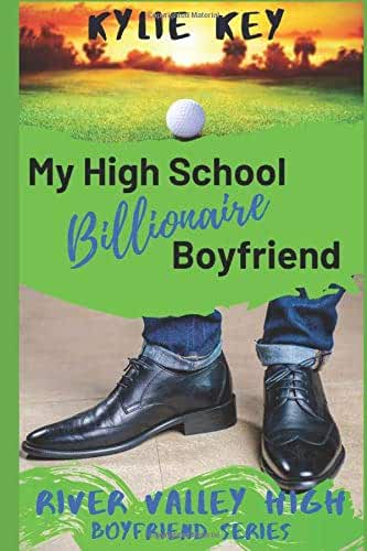 My High School Billionaire Boyfriend: A Sweet YA Romance