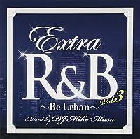 エクストラR&B Vol.3-ビー・アーバン-ミックスド・バイ・DJマイクマサ