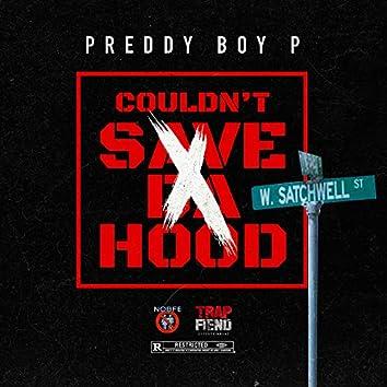 Couldn't Save Da Hood