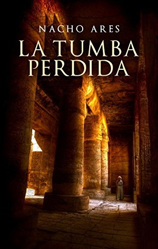 La tumba perdida (Novela histórica)