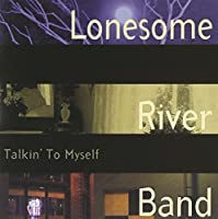Talkin' To Myself by Lonesome River Band (2013-05-03)